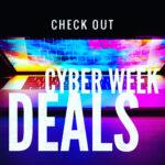 Black November | Cyber Week Deals | 11.23-11.30