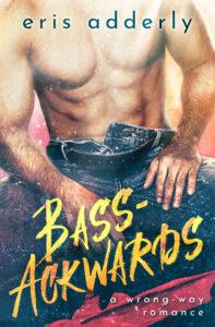 Bass-Ackwards by Eris Adderly