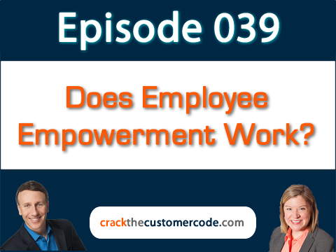 Does Employee Empowerment Work? Podcast Episode