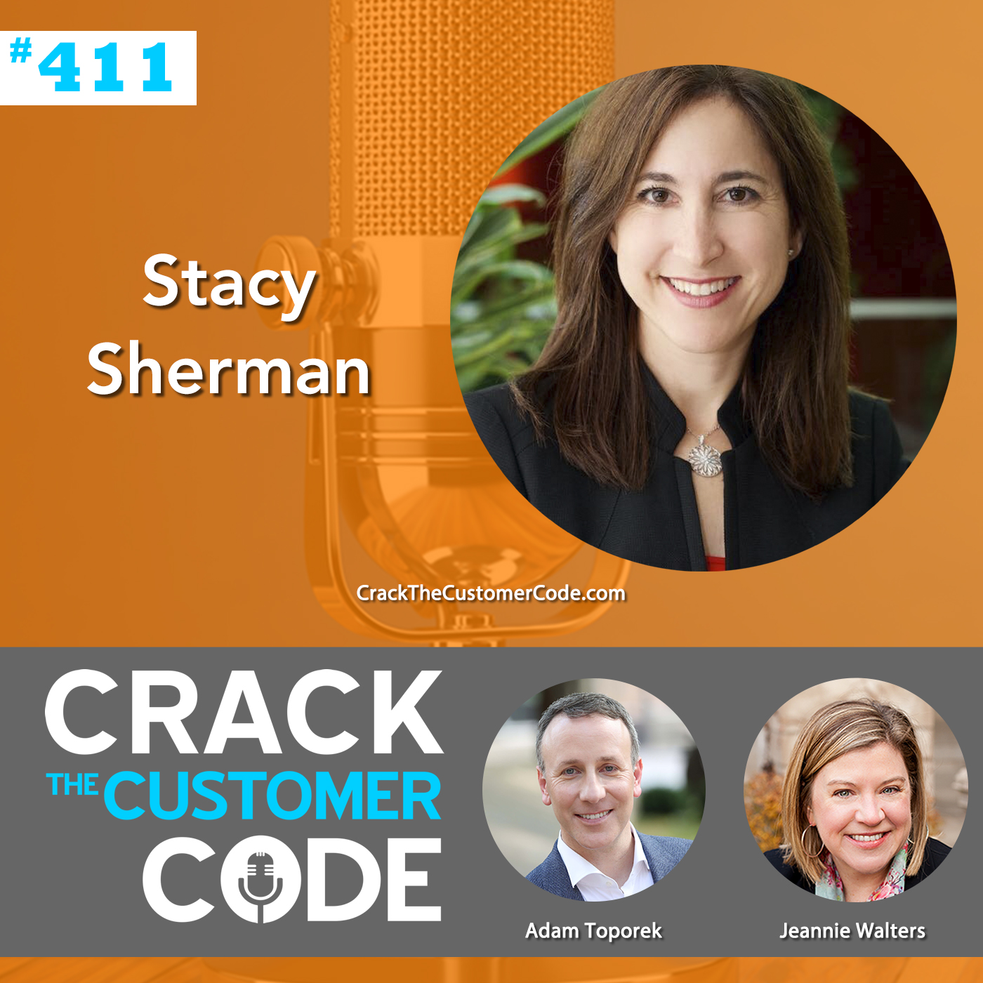 411: Stacy Sherman, Being Customer Centric