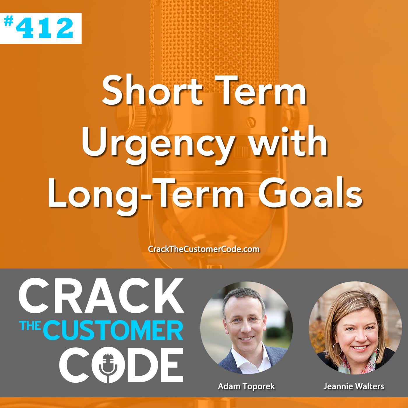 412: Short Term Urgency with Long-Term Goals