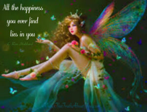 "Yes, the soul is in control.  Image of Fairy with words, ""All the happiness you ever find lies in you."" L. Ron Hubbard."
