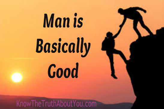 The real reason people don't like you.  Man is basically good and saves himself from you by going away. Man helping another mad up a cliff.