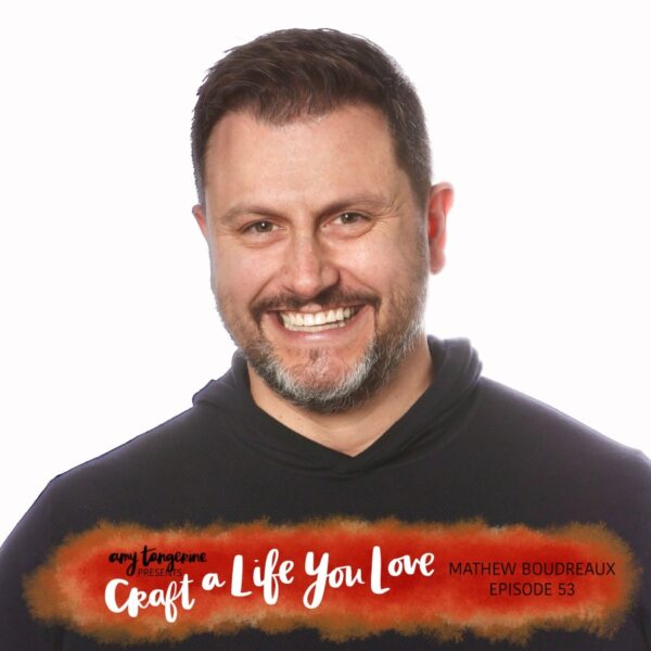 Craft a Life You Love Podcast