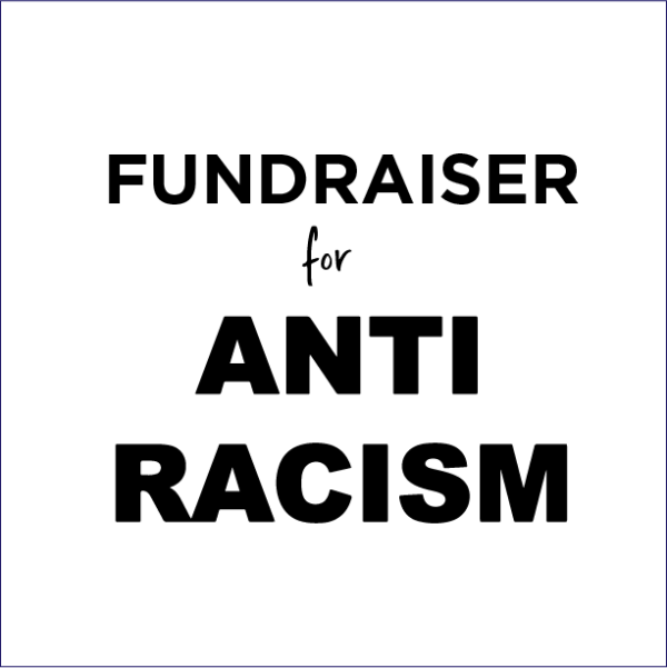 Fundraiser for Anti-Racism