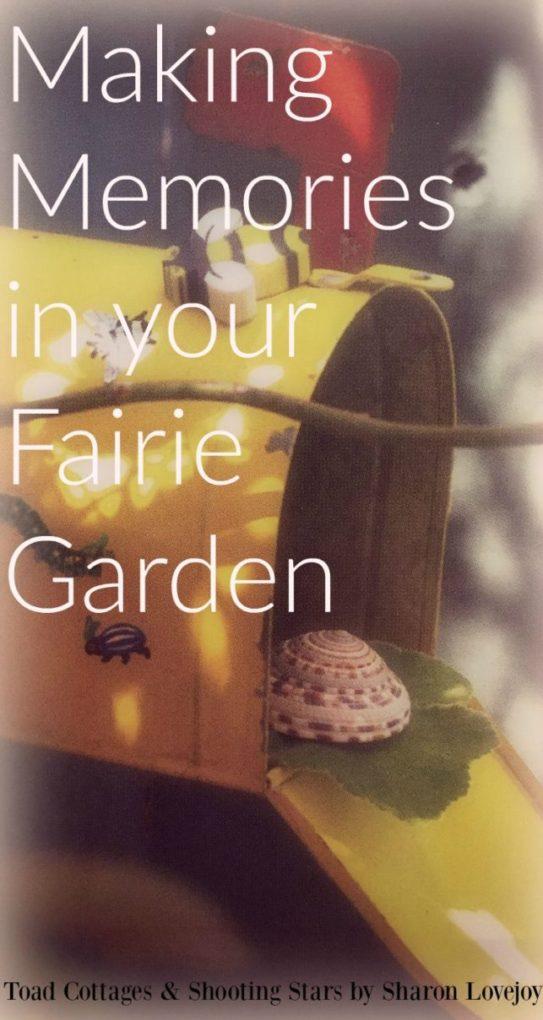 Making Memories in Your Fairie Garden