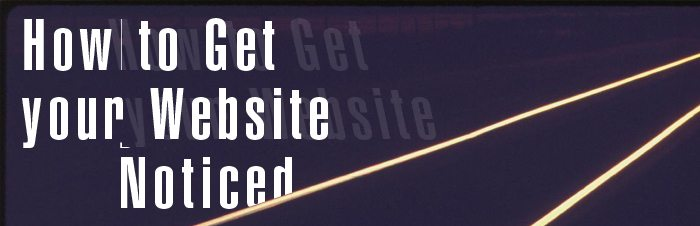 how to get your website noticed
