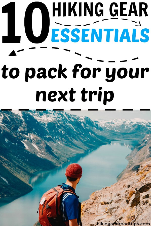 Hiking gear essentials to pack for your next trip. Hiking essentials. Hiking tips. #hikinggear #hikingtips