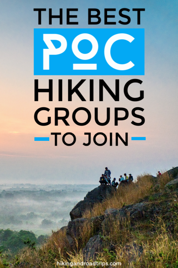 The best POC hiking groups to join and how to find them #diversifyoutdoors #hiking #hikingtips #hikinggroups #pochikers #wander #explore #outdoors