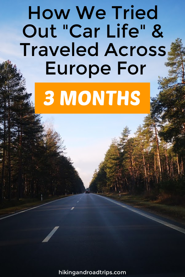 How we spent 3 months traveling across Europe living out of a car and lived on next to nothing (but had the time of our lives) #carlife #vanlife #cheaptravel #traveltips #roadtrips