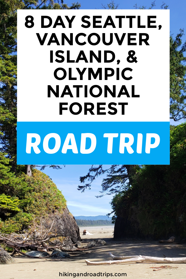 8 day ultimate road trip guide across the PNW through Seattle, northern WA, Vancouver Island, and the Olympic Peninsula #RoadTrip #PNW #VancouverIsland #CheapTravel #TravelHacking #OlympicNationalPark