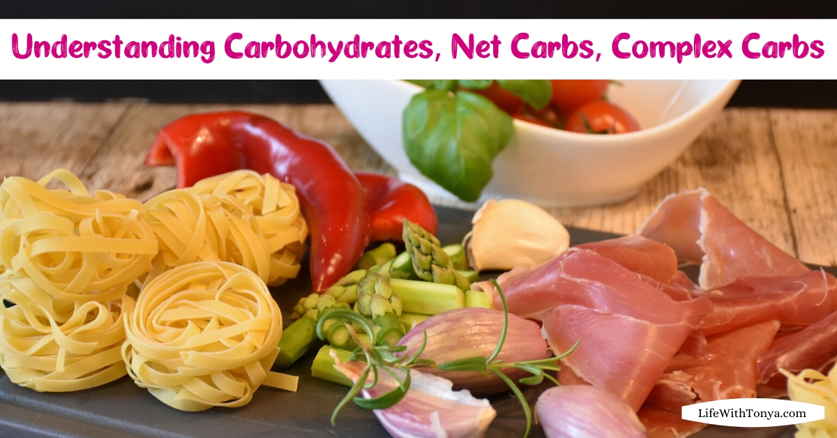 Understanding Carbohydrates, Net Carbs, Complex Carbs