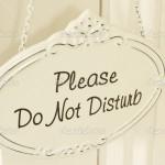 """""""Do Not Disturb"""" sign"""