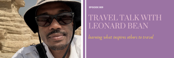 Episode 9:  Travel Talk with Leonard Bean
