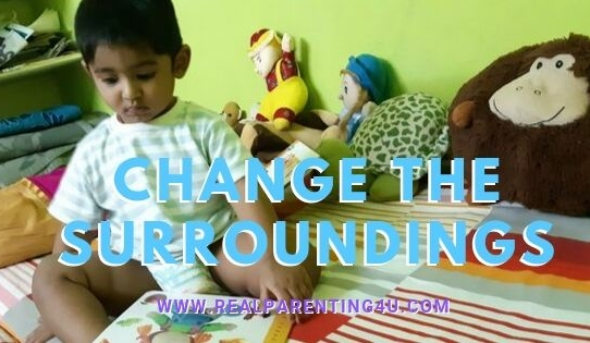 CHANGE THE SURROUNDINGS