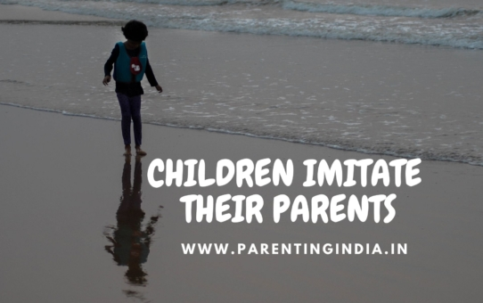 CHILDREN IMITATE THEIR PARENTS
