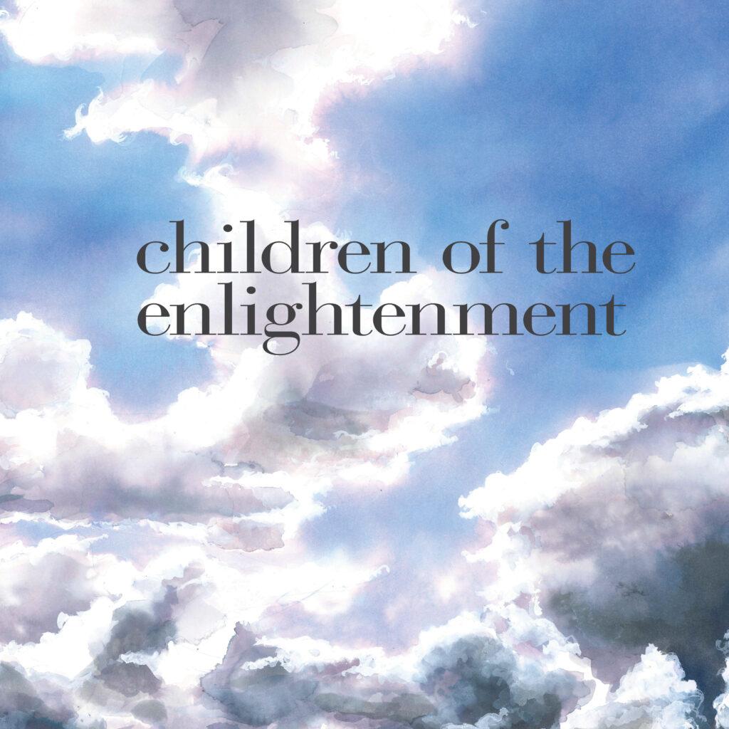 children of the enlightenment