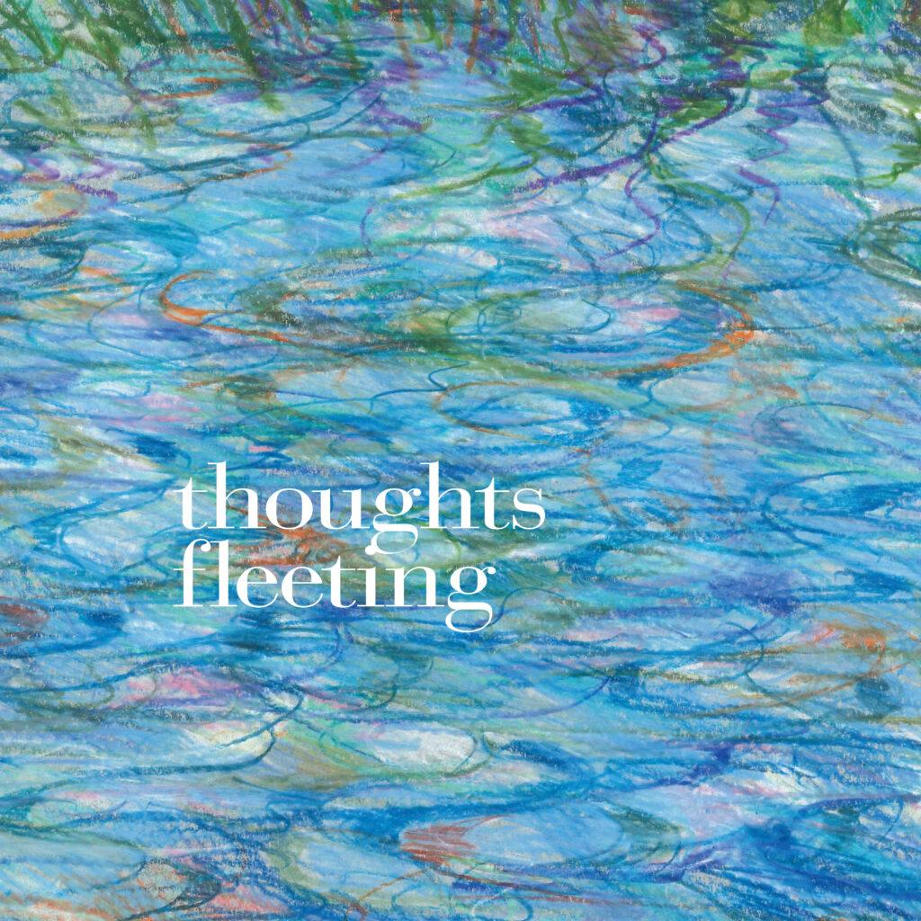 thoughts fleeting
