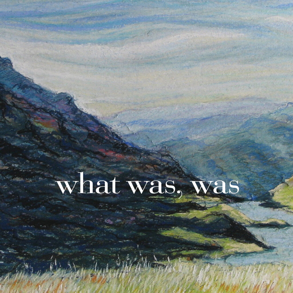 what was, was