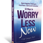 Worry Less Now by Gigi Langer