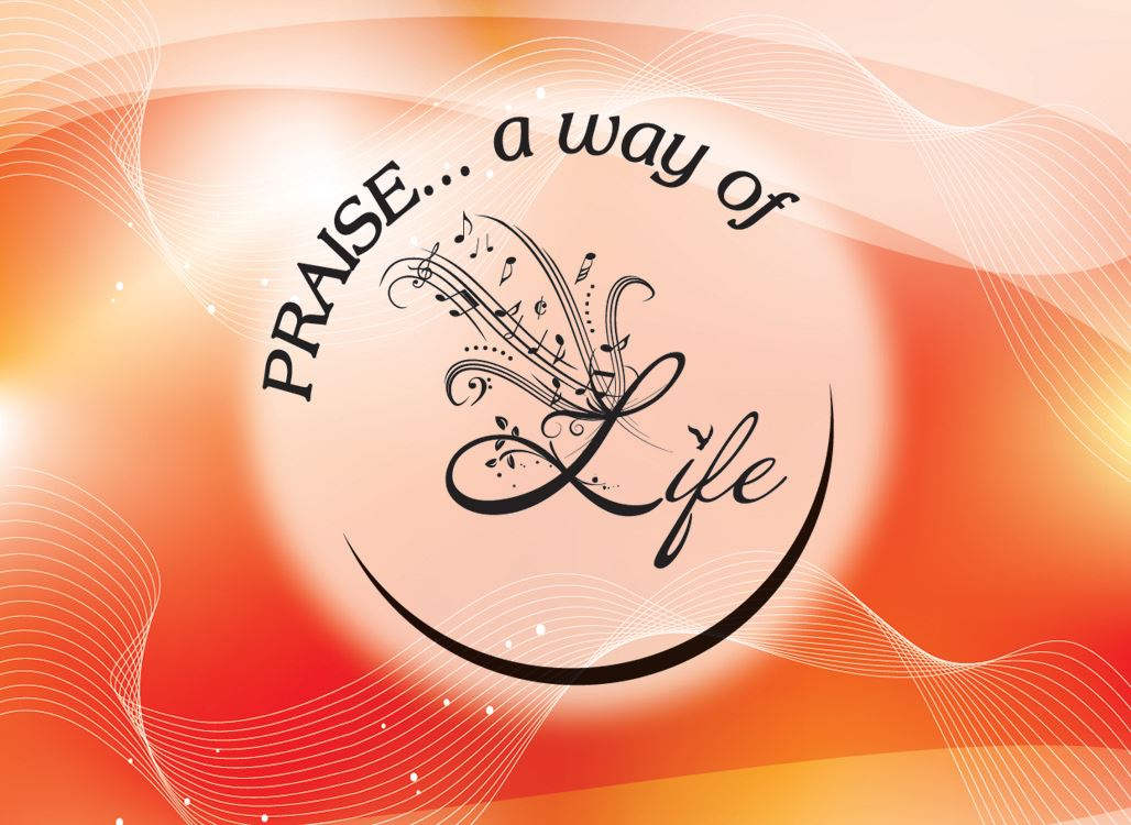 Praise... A Way of Life