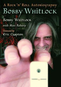 """A Rock 'n' Roll Autobiography"" by Bobby Whitlock"