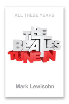 Beatles Tune In by Mark Lewisohn book cover