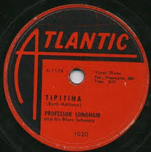 'Tipitina' by Professor Longhair on Atlantic