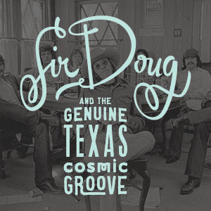 Sir Doug & The Genuine Texas Cosmic Groove tile