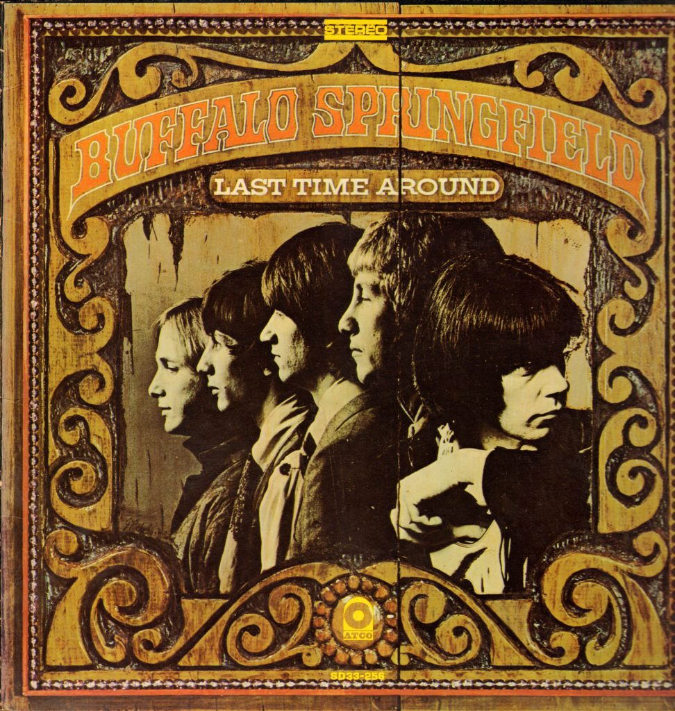 Buffalo Springfield Last Time Around - third album, 1968
