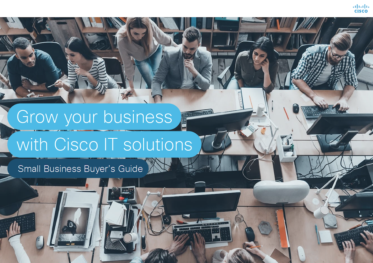 Grow your Business with Cisco IT solutions: Small Business Buyer's Guide