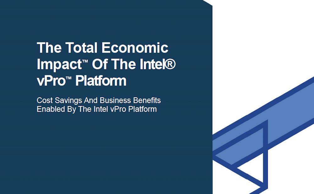 The Total Economic Impact Of The Intel® vPro™ Platform