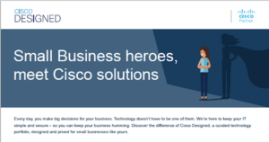 Small Business heroes, meet Cisco solutions