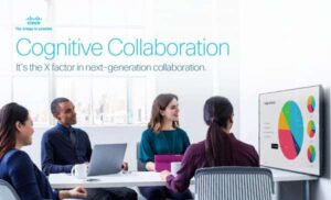 Cognitive Collaboration – It's the X Factor in Next-Generation Collaboration
