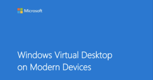 Windows Virtual Desktop on Modern Devices