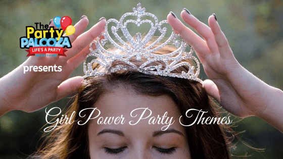 inspiring girl party themes, girl power party themes
