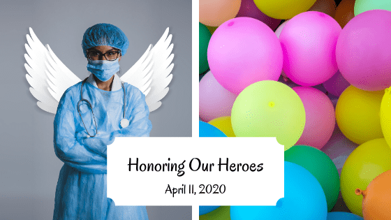 HONORING OUR HEROES: Balloons to Make Our Medical Front-Liners Smile