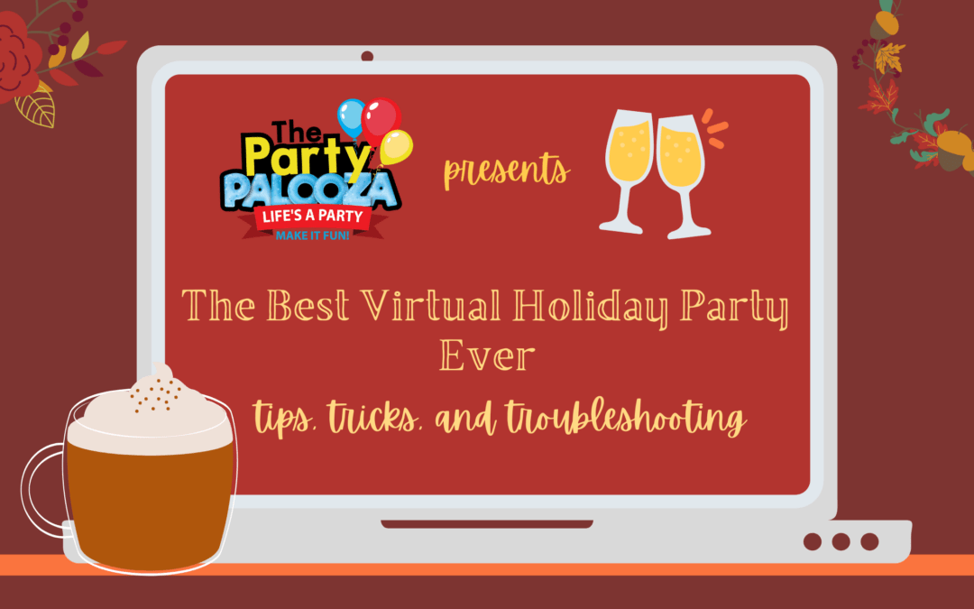 How To Host The Best Virtual Holiday Party Ever