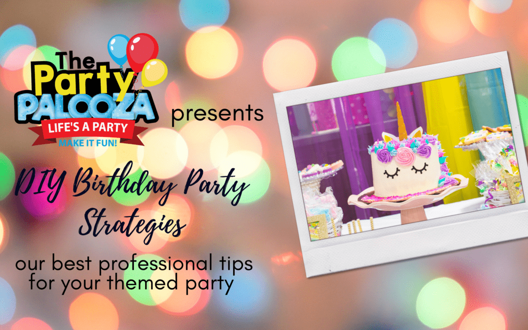 DIY Party Strategies: 3 Things to Consider for Planning Your Own Kids' Themed Birthday Parties
