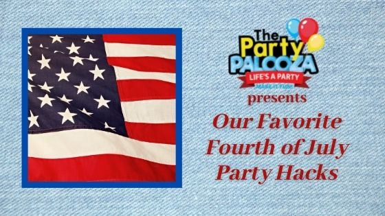 4 of Our Favorite Fourth of July Party Hacks