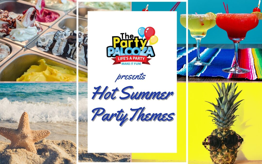 Hot Summer Party Themes for The Whole Family