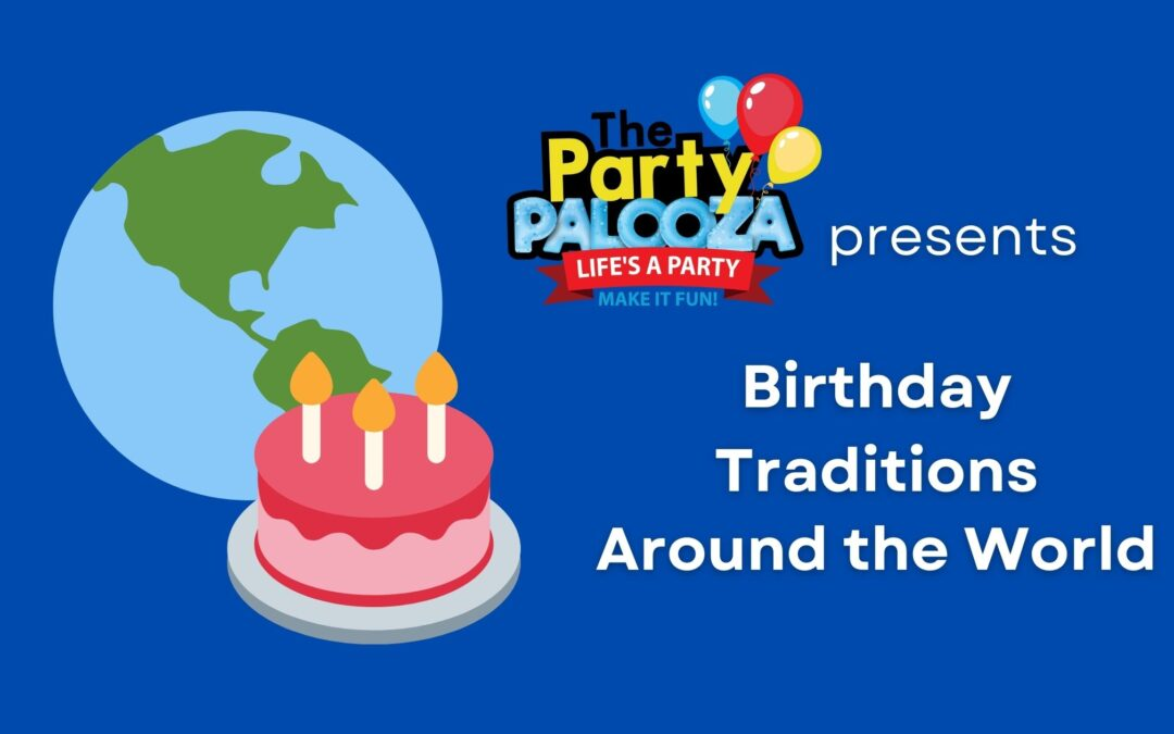 Soul Days and Chocolates: Birthday Traditions Around The World