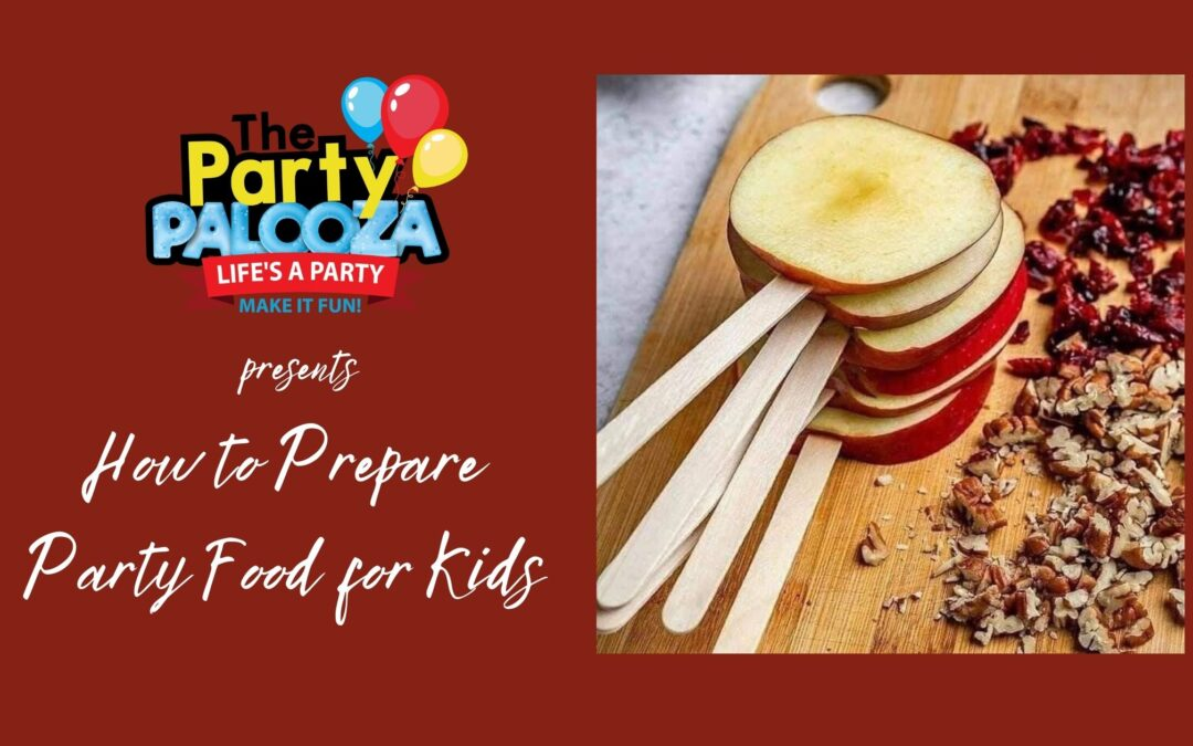 DIY Party Strategies: How to Prepare Party Food that Kids Will Love