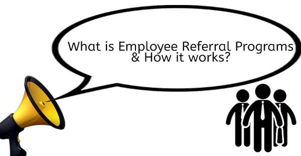 What is Employee Referral Programs and How it works