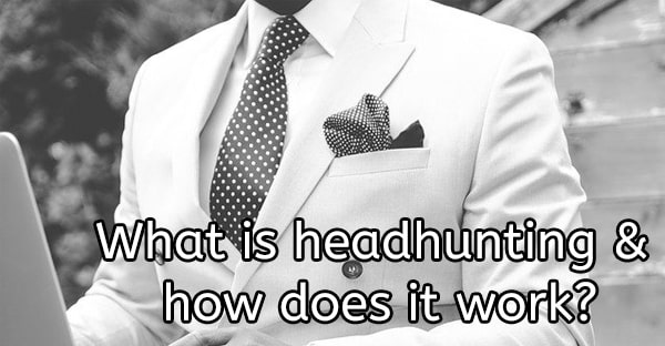 What is headhunting and how does it work