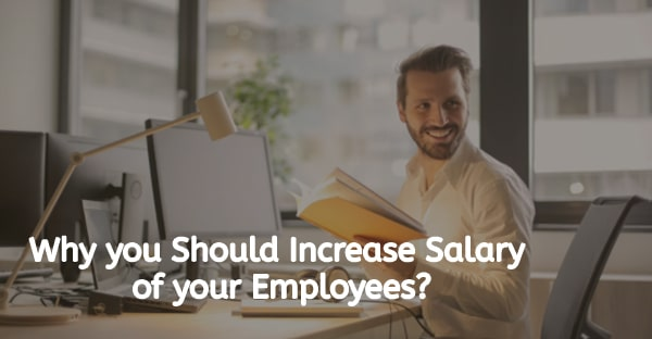 Why you Should Increase Salary of your Employees