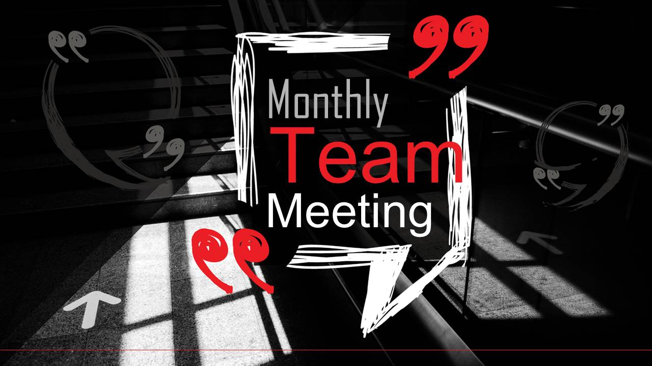 Monthly Team Meeting