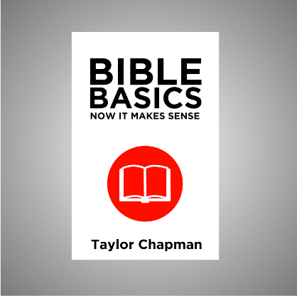 Bible Basics: Now It Makes Sense