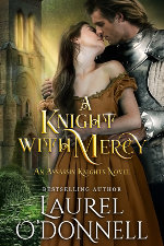 A Knight with Mercy: Book 2 of the Assassin Knights Series by Laurel O'Donnell