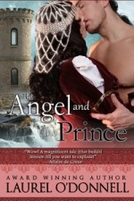 Medieval Romance Novel - The Angel and the Prince by Laurel O'Donnell